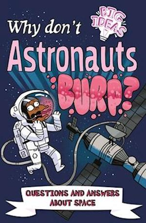 Why Don't Astronauts Burp?