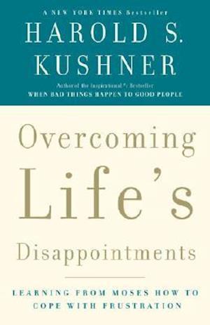 Bog paperback Overcoming Life's Disappointments af Harold S Kushner