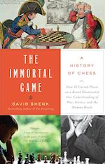 The Immortal Game af David Shenk