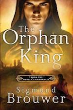 The Orphan King af Sigmund Brouwer
