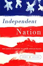 Independent Nation af John Avlon