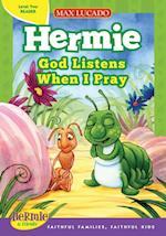 God Listens When I Pray (Max Lucado's Hermie & Friends)