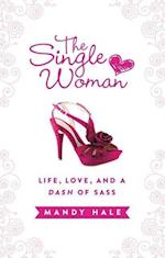 The Single Woman: Life, Love, and a Dash of Sass af Mandy Hale