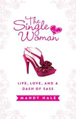 Single Woman: Life, Love, and a Dash of Sass af Mandy Hale