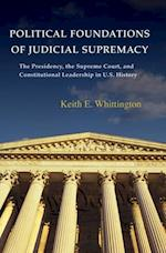 Political Foundations of Judicial Supremacy (Princeton Studies in American Politics: Historical, International, and Comparative Perspectives)