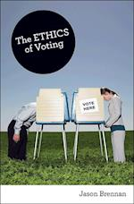 Ethics of Voting af Jason Brennan