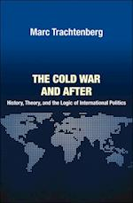 Cold War and After (PRINCETON STUDIES IN INTERNATIONAL HISTORY AND POLITICS)
