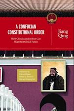 Confucian Constitutional Order (The Princeton-China Series)