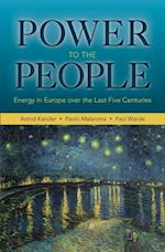Power to the People (Princeton Economic History of the Western World)