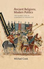 Ancient Religions, Modern Politics af Michael Cook