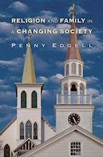Religion and Family in a Changing Society af Penny Edgell