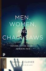 Men, Women, and Chain Saws (Princeton Classics)