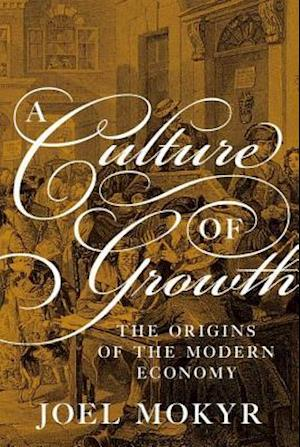 Culture of Growth af Joel Mokyr