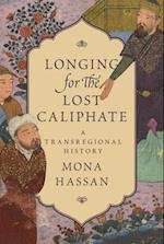 Longing for the Lost Caliphate af Mona Hassan