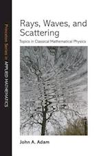 Rays, Waves, and Scattering (Princeton Series in Applied Mathematics)