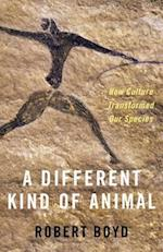 Different Kind of Animal: How Culture Transformed Our Species (The University Center for Human Values Series)