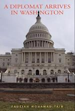 A Diplomat Arrives in Washington