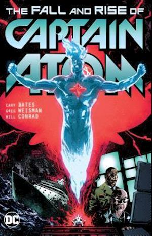 Bog, paperback Captain Atom The Fall And Rise Of Captain Atom af Cary Bates