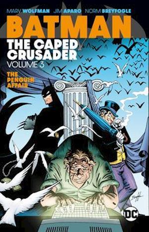 Batman: The Caped Crusader Volume 3