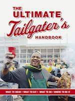 The Ultimate Tailgater's Handbook