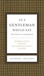 As a Gentleman Would Say (Gentlemanners)