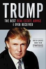 Trump the Best Real Estate Advice I Ever Received
