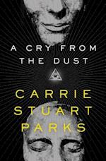 A Cry from the Dust af Carrie Stuart Parks