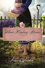 Where Healing Blooms af Vannetta Chapman