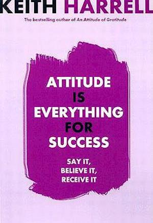 Bog, hardback Attitude Is Everything for Success af Keith D. Harrell