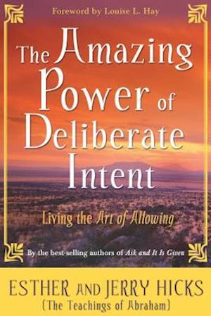 Lydbog CD The Amazing Power Of Deliberate Intent Part 1 af Esther Hicks Jerry Hicks