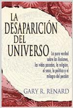 La Desaparicion del Universo (Disappearance of the Universe) af Gary R. Renard