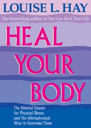 Heal Your Body af Louise Hay