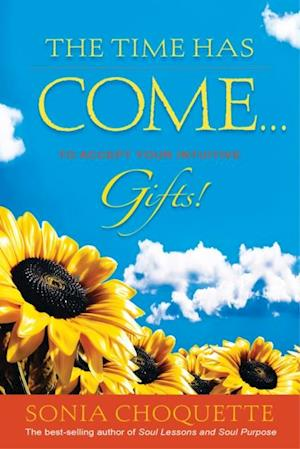 Time Has Come...to Accept Your Intuitive Gifts! af Sonia Choquette