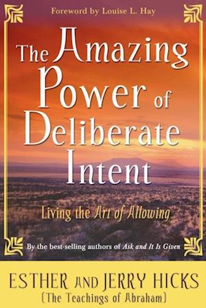 Amazing Power of Deliberate Intent af Esther Hicks