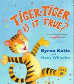 Tiger-tiger, is it True? af Byron Katie, Hans Wilhelm