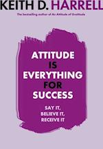 Attitude Is Everything For Success af Keith Harrell