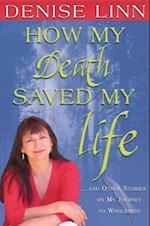 How My Death Saved My Life