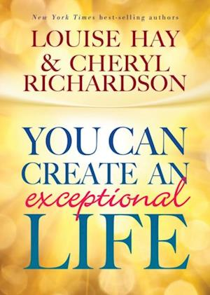 You Can Create an Exceptional Life af Louise L Hay