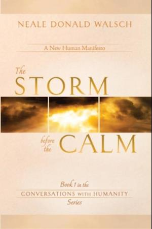 Storm Before the Calm af Neale Donald Walsch