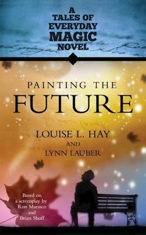 Painting the Future af Louise L Hay