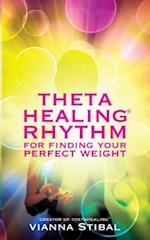Thetahealing Rhythm for Finding Your Perfect Weight af Vianna Stibal