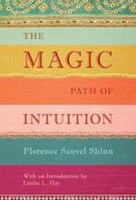 The Magic Path of Intuition af Florence Scovel Shinn