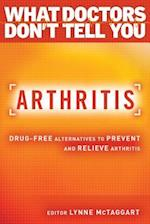Arthritis (What Doctors Dont Tell You)