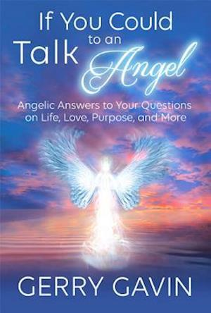If You Could Talk to an Angel
