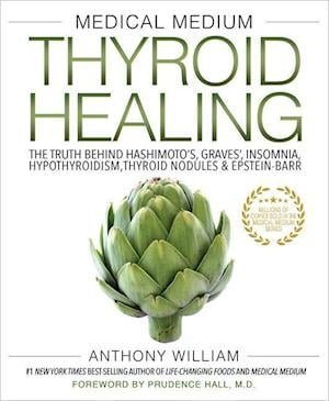 Bog hardback Medical Medium Thyroid Healing af Anthony William