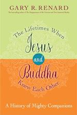 Lifetimes When Jesus and Buddha Knew Each Other