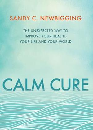 Bog, paperback Calm Cure af Sandy C. Newbigging