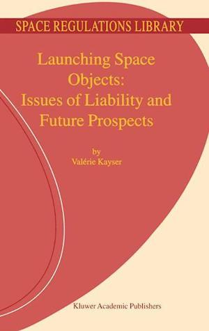 Launching Space Objects: Issues of Liability and Future Prospects