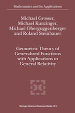 Geometric Theory of Generalized Functions with Applications to General Relativity af Michael Oberguggenberger, Michael Grosser, Michael Kunzinger