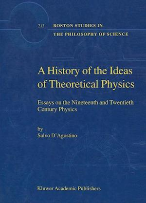 A History of the Ideas of Theoretical Physics